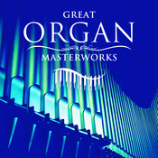 Great Organ Masterworks Songs