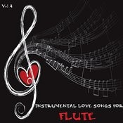 Instrumental Love Songs For Flute, Vol. 4 Songs