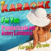 For You (Popularizado Por Kenny Lattimore) [Karaoke Version] - Single Songs