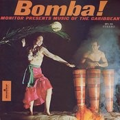 Bomba: Monitor Presents Music Of The Caribbean Songs