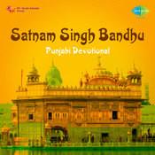Punjabi Devotional Songs By Satnam Singh Bandhu  Songs