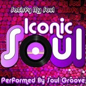 Satisfy My Soul: Iconic Soul Songs