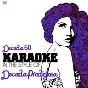 Decada 60 (In The Style Of Decada Prodigiosa) [Karaoke Version] Song