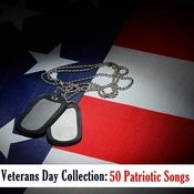 Veterans Day Collection: 50 Patriotic Songs Songs