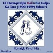 18 Onvergetelijke Hollandse Liedjes Van Toen (Nostalgic Dutch Hits) Volume 9 Songs