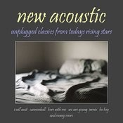 New Acoustic: Unplugged Classics From Todays Rising Stars Songs