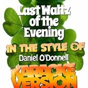Last Waltz Of The Evening (In The Style Of Daniel O'donnell) [Karaoke Version] Song