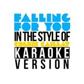Falling For You (In The Style Of Colbie Caillat) [Karaoke Version] - Single Songs