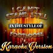 I Can't Stand Still (In The Style Of Footloose) [Karaoke Version] - Single Songs