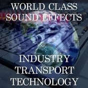 World Class Sound Effects 9 - Industry - Transport And Technology Songs