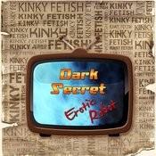 Kinky Fetish Dark Secret Songs