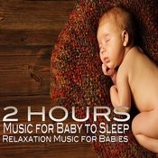 2 Hours Of Music For Baby To Sleep Songs