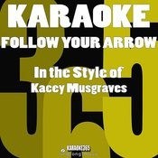 Follow Your Arrow (In The Style Of Kacey Musgraves) [Karaoke Version] - Single Songs