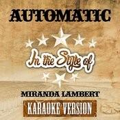 Automatic (In The Style Of Miranda Lambert) [Karaoke Version] - Single Songs
