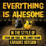 Everything Is Awesome (In The Style Of Tegan And Sara And The Lonely Island) [Karaoke Version] - Single Songs