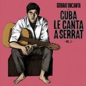 Serrat Encanta: Cuba Le Canta A Serrat Vol. 1 Songs