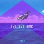Bye Bye Bird (Feat. Anne Kerstine)[Radio Edit] Song