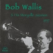 Bob Wallis And His Storyville Jazzmen 1957 Songs