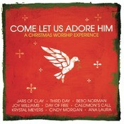 Come, Let Us Adore Him Songs