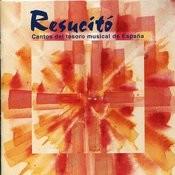 Resucitó - Cantos Del Tesoro Musical De España Songs