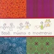 Bebê, Música E Movimento Songs