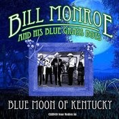 Bill Monroe & His Blue Grass Boys - Blue Moon Of Kentucky (Original – Recordings) Songs