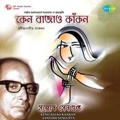 Keno Bajao Kankan - Santosh Sengupta Songs