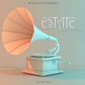 Big Band Music Memories: Estate Collection, Vol. 4 Songs