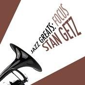 Jazz Greats: Focus Songs