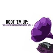 Boot 'em Up: The Groove Records Collection, Vol. 5 Songs