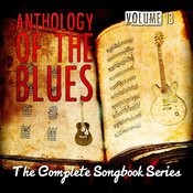 Anthology Of The Blues - The Complete Songbook Series, Vol. 13 Songs