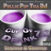 Cup Of Drank 7.8 Songs
