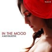 In The Mood: A Jazz Collective, Vol. 16 Songs