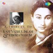 A Tribute To Kazi Nazrul Islam Firoza Begum Songs