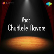 Vaat Chukale Songs