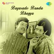 Bayasade Banda Bhagya Songs