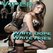 White Dope + White Hoes Songs
