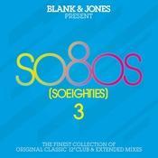 so80s (So Eighties) Volume 3 -  Pres. By Blank & Jones Songs