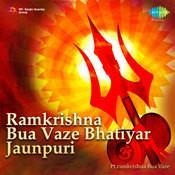 Ramkrishna Bua Vaze Bhatiyar Jaunpuri Songs