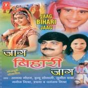 Jaag Bihari Jaag Songs
