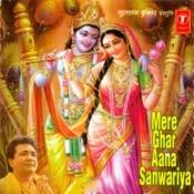 Mere Ghar Aana Saanwariya Songs