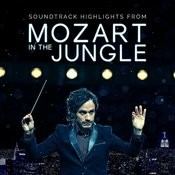Mozart In The Jungle - Soundtrack Highlights Songs