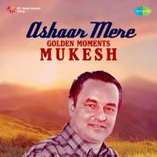 Golden Moments - Mukesh - Ashaar Mere Songs