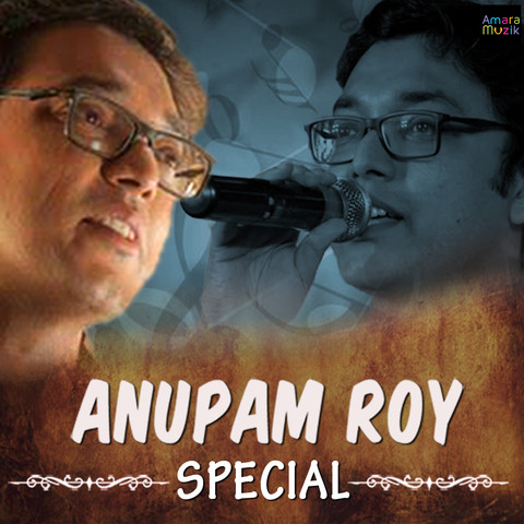Anupam Roy Special Songs Download: Anupam Roy Special MP3