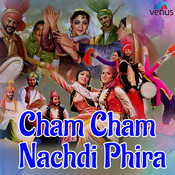 Cham Cham Nachdi Phira Song
