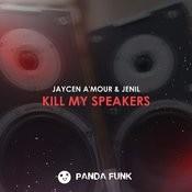 Kill My Speakers Songs