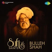 Sufi Saints - Bulleh Shah Songs