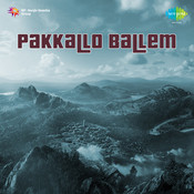 Pakkallo Ballem Songs