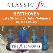 Beethoven: Late String Quartets Vol. 2 (Classic FM: The Full Works) Songs