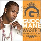 Wasted (feat. Plies) (Remix) Songs